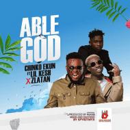 Chinko Ekun Ft. Zlatan & Lil Kesh – Able God + Mp3 Download