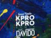 LYRICS: Sean Tizzle ft. Davido – Kpro Kpro (Remix)