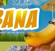 Solidstar – BANA + Mp3 Download