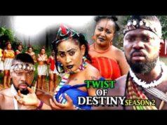 Twist Of Destiny Season 2 Nigerian Nollywood Movie