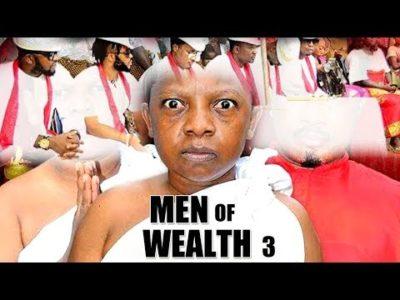 Men Of Wealth Season 3 Nigerian Nollywood Movie