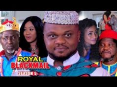 Royal Blackmail Season 5 Nigerian Nollywood Movie