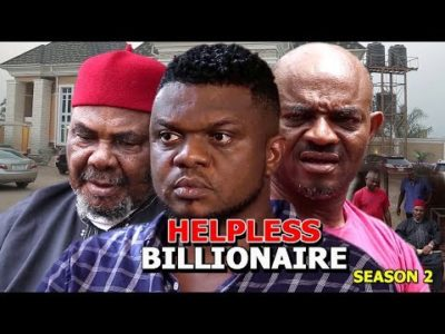 Helpless Billionaire Season 2 Nigerian Nollywood Movie