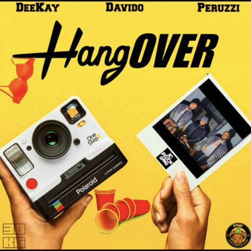 Deekay ft. Davido & Peruzzi – Hangover Lyrics
