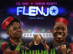 Lil Kesh ft. Duncan Mighty – Flenjo Lyrics