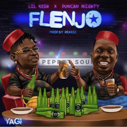 Lil Kesh ft. Duncan Mighty – Flenjo Lyrics