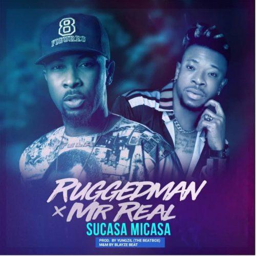 Ruggedman Ft. Mr Real – Sucasa Micasa Lyrics