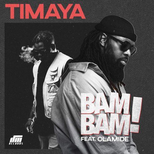 Timaya ft. Olamide – Bam Bam Lyrics