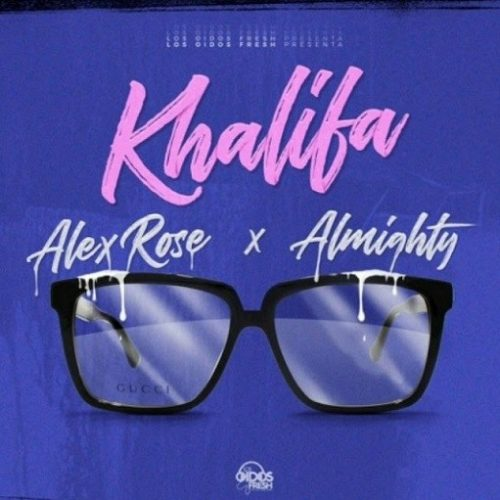letras de la canción Khalifa por Alex Rose Ft. Almighty
