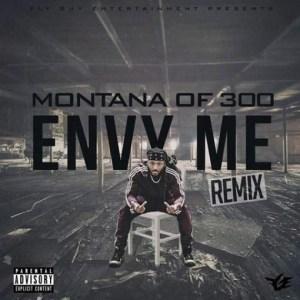 Envy Me Remix Lyrics - Montana of 300