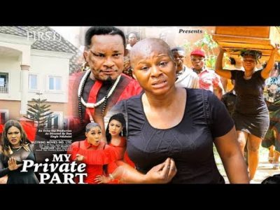 My Private Part Season 7 2019 Nigerian Nollywood Movie