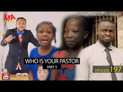 Who Is Your Pastor Part Five Mark Angel Comedy Episode 197