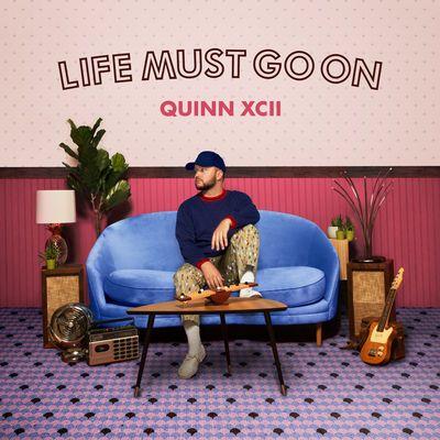 Lyrics-Life Must Go On Song-Quinn XCII-Jon Bellion
