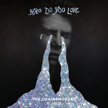 Lyrics-Who do you love Song-The Chainsmokers