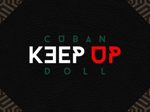 Lyrics of Keep Up Song By Cuban Doll