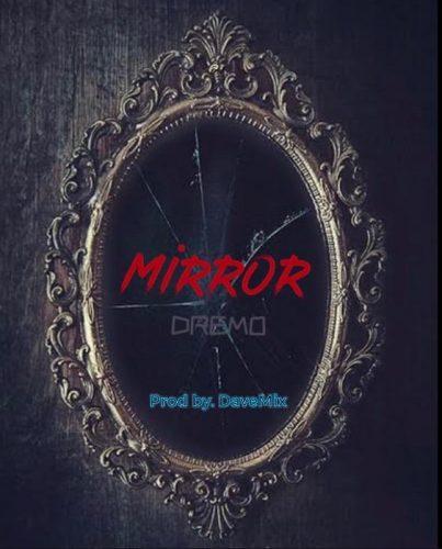 Dremo – Mirror Lyrics | Natirovibe