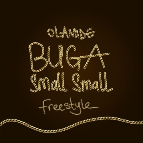 Olamide BUGA Small Small (Freestyle) Lyrics