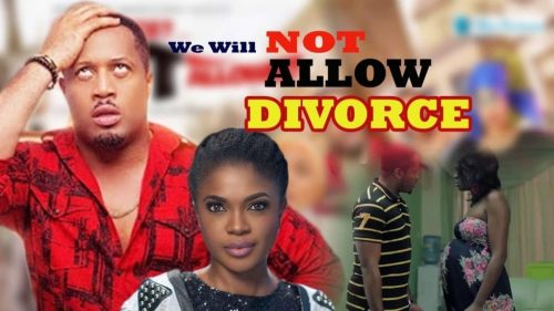 Divorce Not Allowed Nollywood Movie