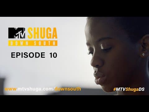 MTV Shuga Down South Season 2 Episode 10