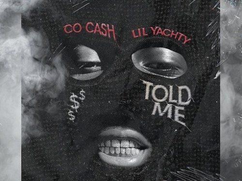 Told Me Lyrics Co Cash Ft Lil Yachty