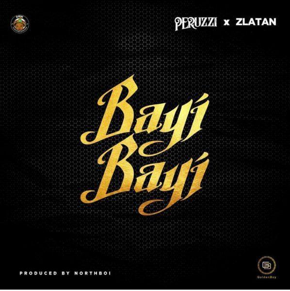 Peruzzi Bayi Bayi Lyrics Ft. Zlatan