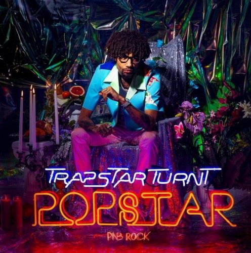 PnB Rock New Album TrapStar Turnt PopStar