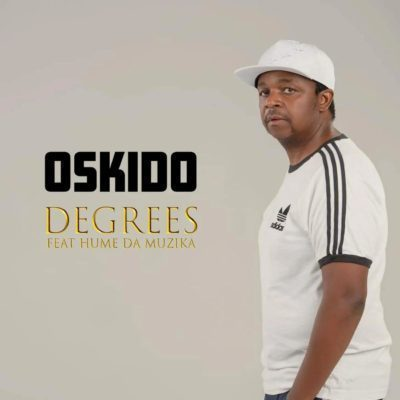 Oskido Degrees ft Hume Da Muzika