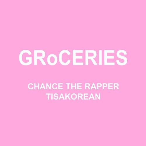 Chance The Rapper Ft TisaKorean & Murda Beatz Groceries