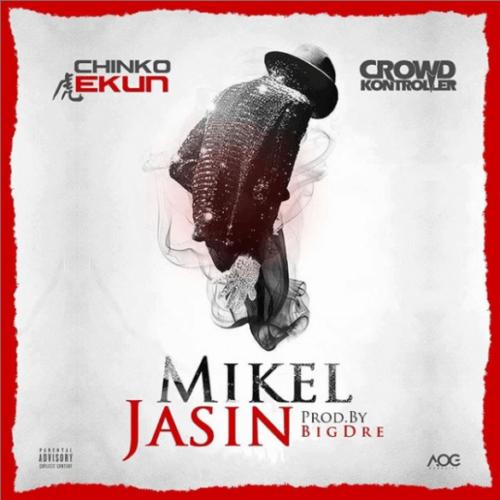 Lyrics of Mikel Jasin by Chinko Ekun