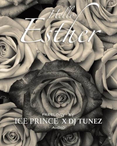 Ice Prince & DJ Tunez - Hello Esther Lyrics