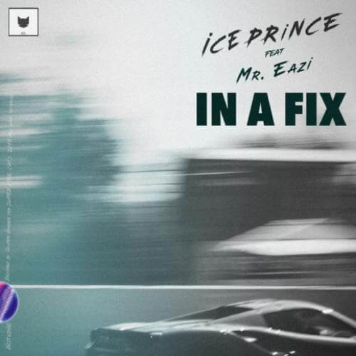 Ice Prince ft. Mr Eazi – In A Fix Lyrics
