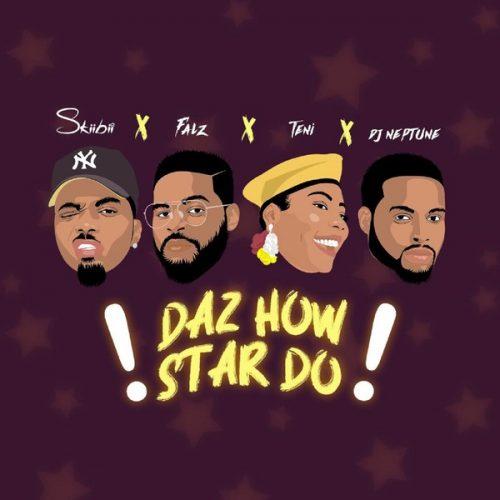 Skiibii ft. Falz, Teni & DJ Neptune – Daz How Star Do Lyrics