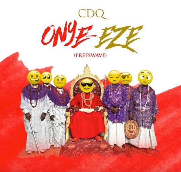 Lyrics of Onye Eze By CDQ