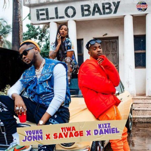 Young Jonn, Tiwa Savage & Kizz Daniel - Ello Baby Lyrics