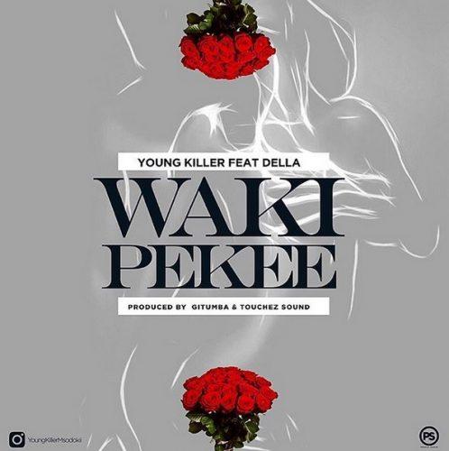 Young Killer ft. Dela - Wakipekee Lyrics