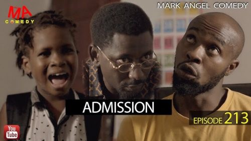 ADMISSION Mark Angel Comedy Episode 213