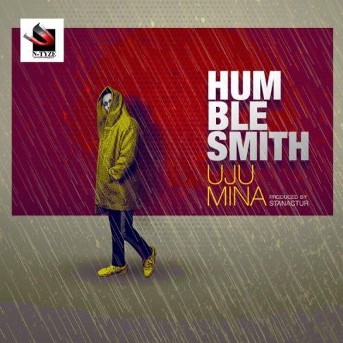 Humblesmith – Uju Mina Lyrics